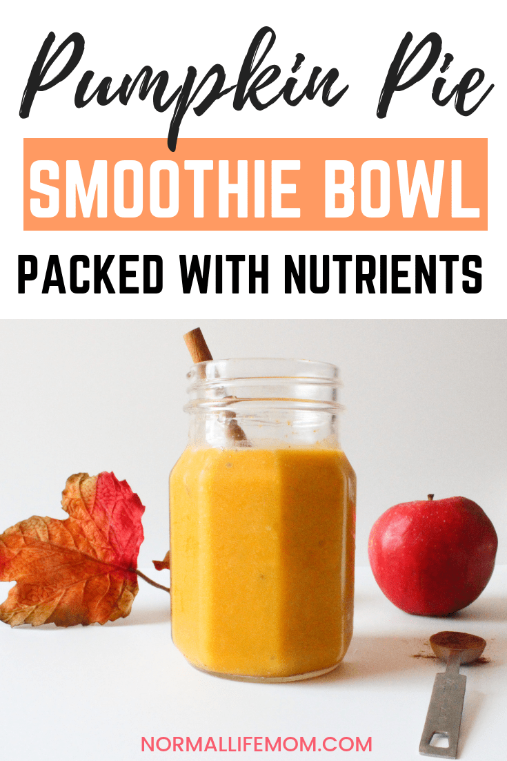 pumpkin pie smoothie and smoothie bowl recipe
