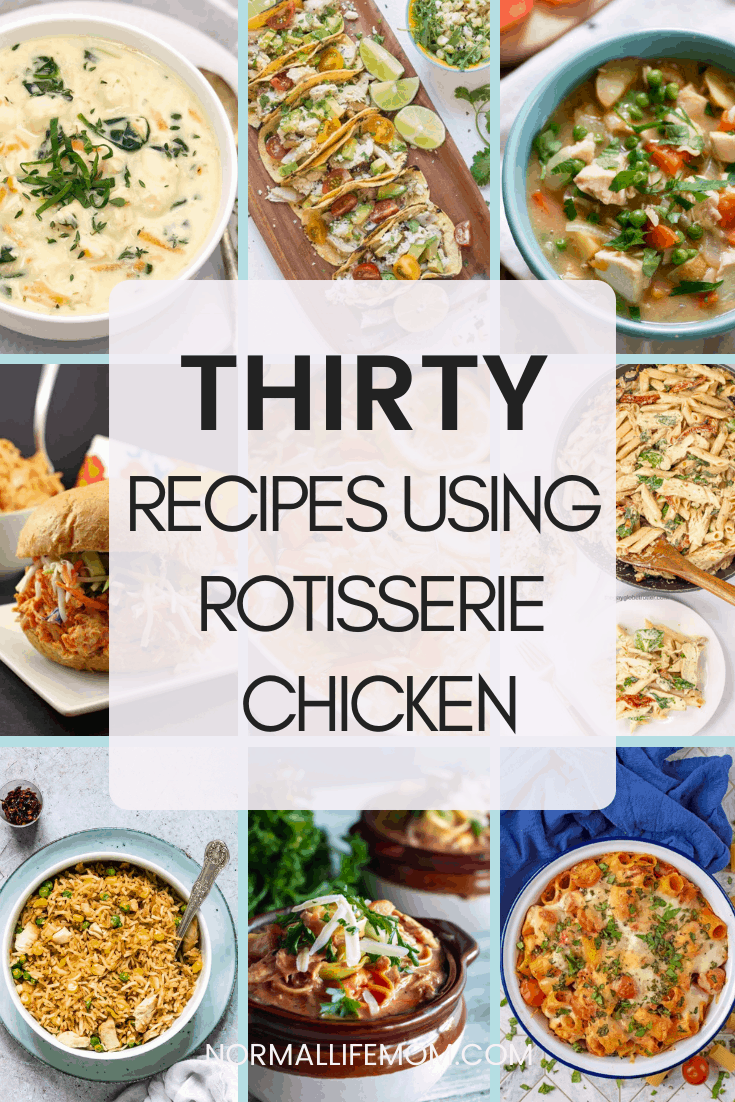 Store bought rotisserie chicken recipes. A look at 30 recipes that can be cooked using a store bought rotisserie chicken recipe #chickenrecipe #rotisseriechicken #rotisseriechickenrecipes #rotisseriechickenrecipesleftover #leftovers #chickenleftovers